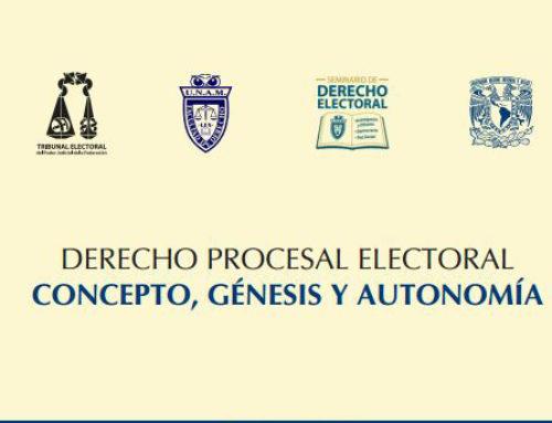 DERECHO PROCESAL ELECTORAL CONCEPTO, GÉNESIS Y AUTONOMÍA